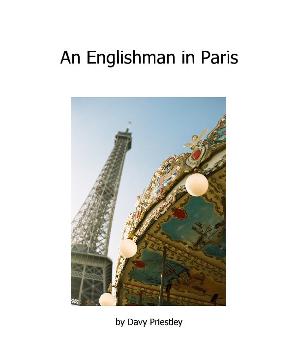 View An Englishman in Paris by Davy Priestley