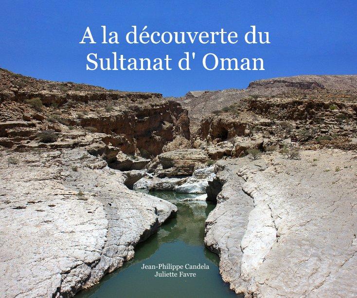 View A la découverte du Sultanat d' Oman by Jean-Philippe Candela Juliette Favre