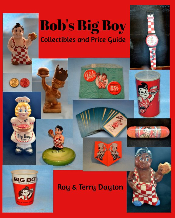 View Bob's Big Boy Collectibles and Price Guide by Roy & Terry Dayton