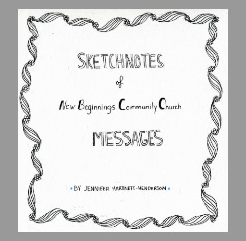 View Sketchnotes of New Beginnings Community Church Messages by Jennifer Hartnett-Henderson