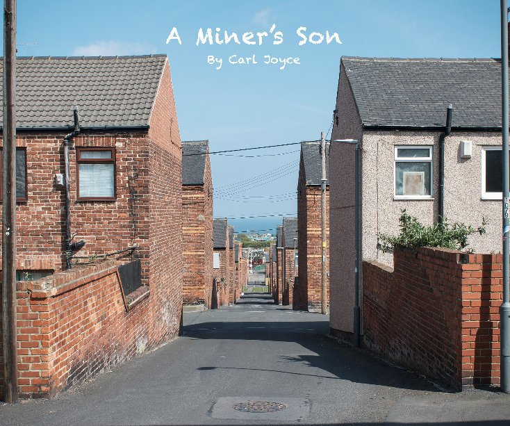 View A Miner's Son by Carl Joyce