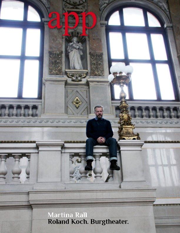 Roland Koch. Burgtheater. nach Martina Rall anzeigen