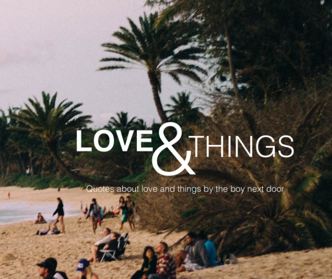 View Love & Things by Ethan Precourt