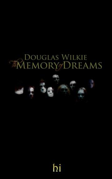 View Memory of Dreams by Douglas Wilkie