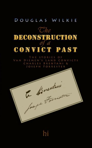 View Deconstruction of a Convict Past by Douglas Wilkie