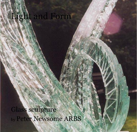 Ver Light and Form por Peter Newsome ARBS