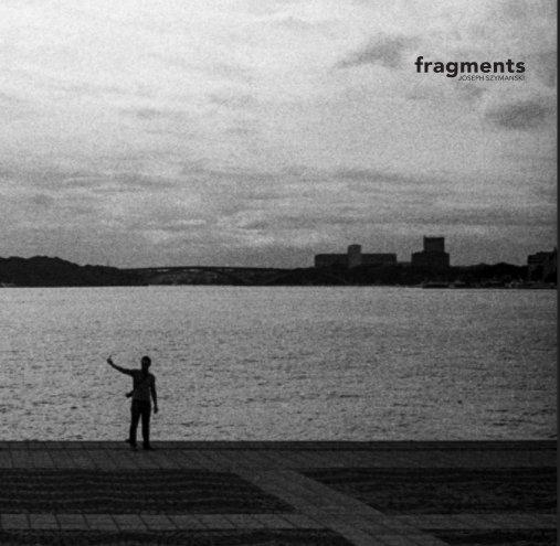 View Fragments by Joseph Szymanski