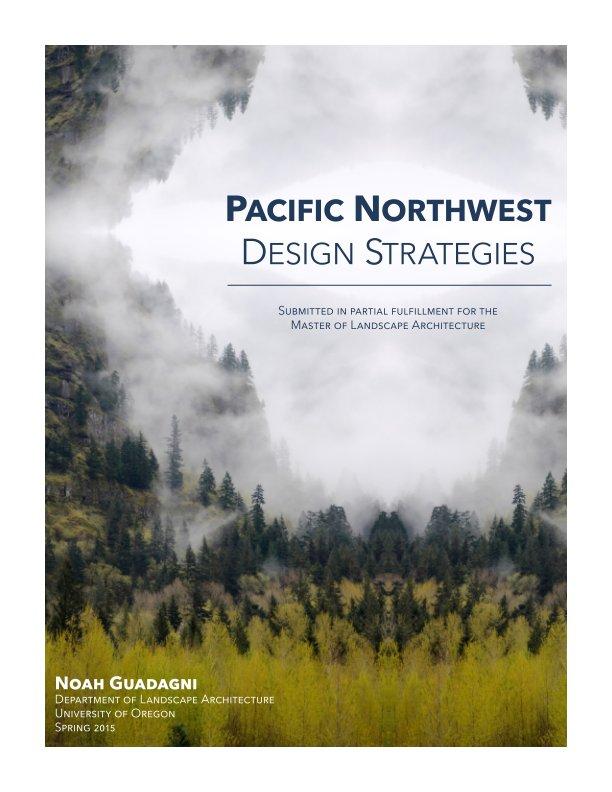 View Pacific Northwest Design Strategies by Noah Guadagni