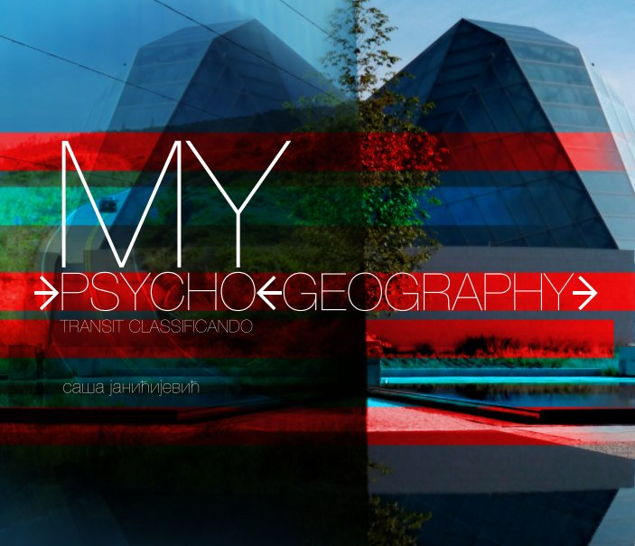 View myPSYCHOgeography by aleksandar janicijevic