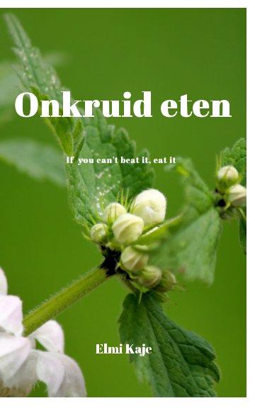 Bekijk Onkruid-eten op Elmi Kaje