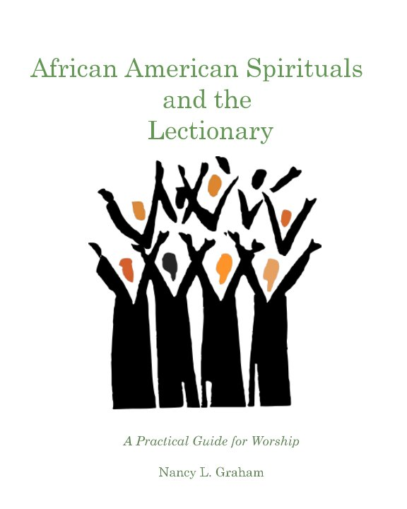 African American Spirituals and the Lectionary by Nancy L