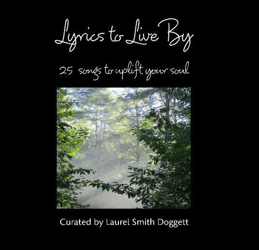 View Lyrics to Live By by Laurel Smith Doggett
