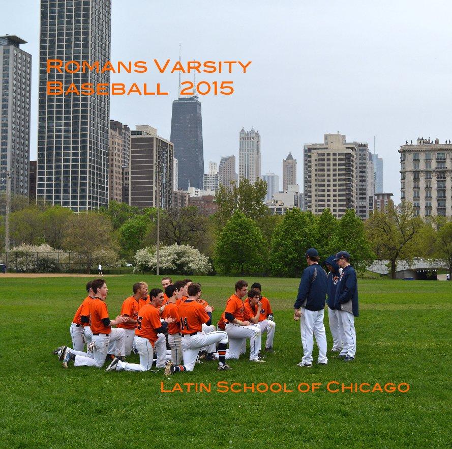 View Romans Varsity Baseball 2015 by Latin School of Chicago