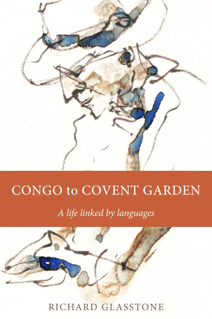 View Congo to Covent Garden by Richard Glasstone