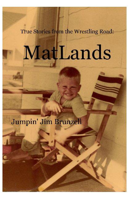 View MatLands by Jumpin' Jim Brunzell