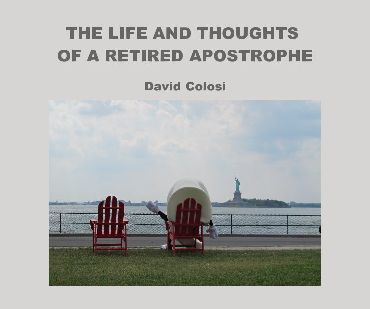 View THE LIFE AND THOUGHTS OF A RETIRED APOSTROPHE by David Colosi