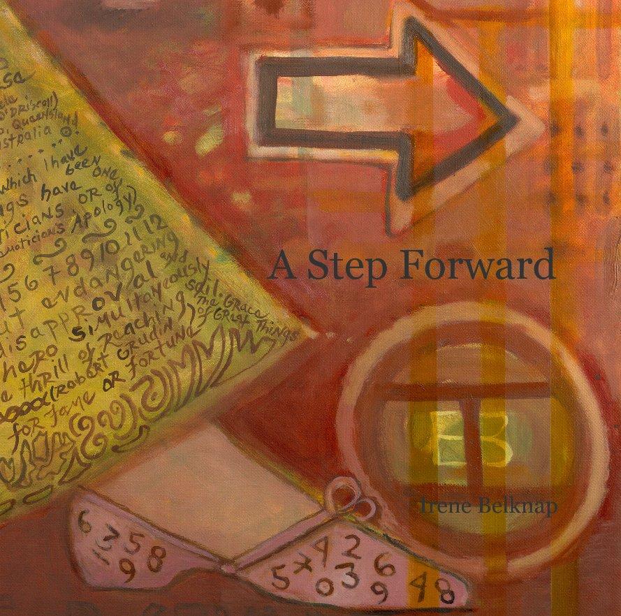View A Step Forward by Irene Belknap