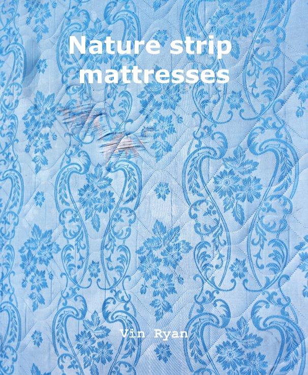 View Nature strip mattresses by Vin Ryan