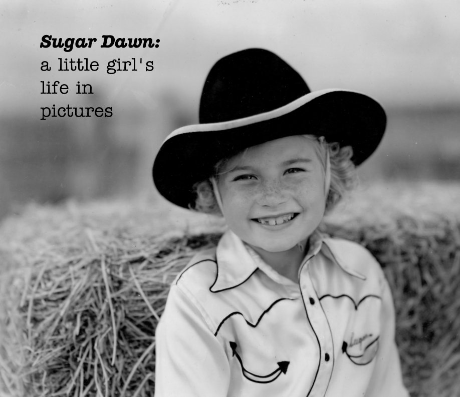 View Sugar Dawn: a little girl's life in pictures by Sugar Tower, Dawn Tower-Irvine