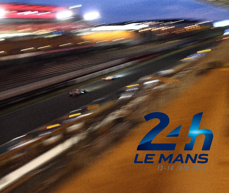View 24 HEURES DU MANS 2015 by J. CARLOS BELOQUI