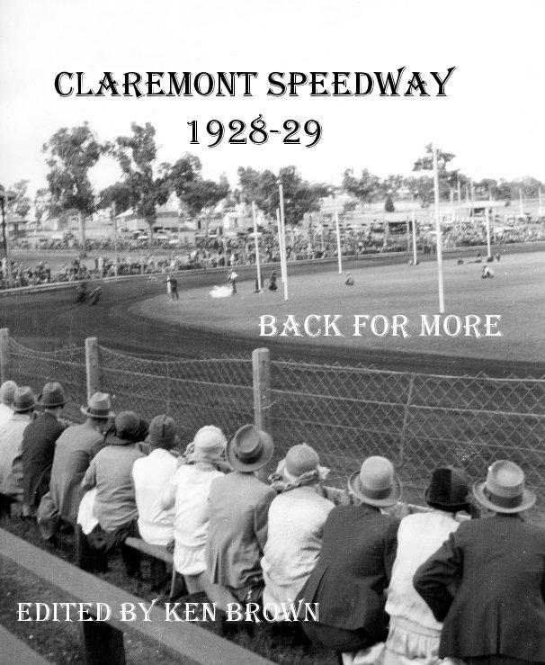 View Claremont Speedway 1928-29 by EDITED BY KEN BROWN