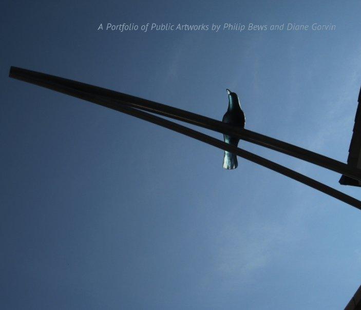 View A Portfolio of Public Artworks by Philip Bews and Diane Gorvin by Diane Gorvin
