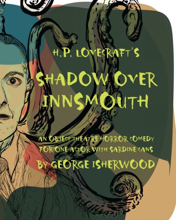 View SHADOW OVER INNSMOUTH a one-actor horror comedy theater play by George Isherwood