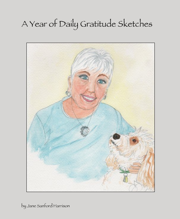 View A Year of Daily Gratitude Sketches by Jane Sanford Harrison