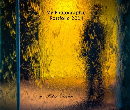 My Photographic Portfolio 2014 - Fine Art Photography photo book