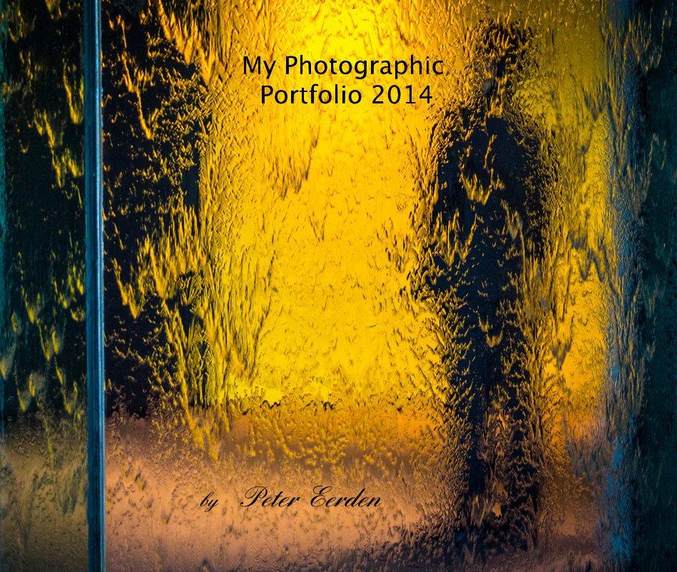 View My Photographic Portfolio 2014 by Peter Eerden