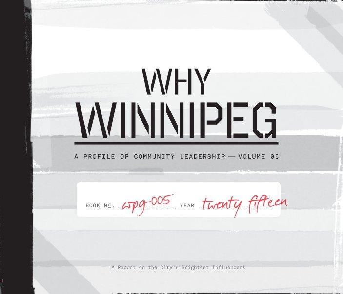 View Why Winnipeg by Leadership Winnipeg