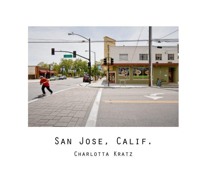 View San Jose, Calif. by Charlotta Kratz