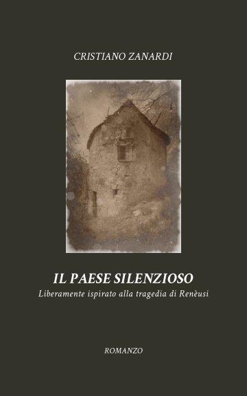View Il paese silenzioso by Cristiano Zanardi