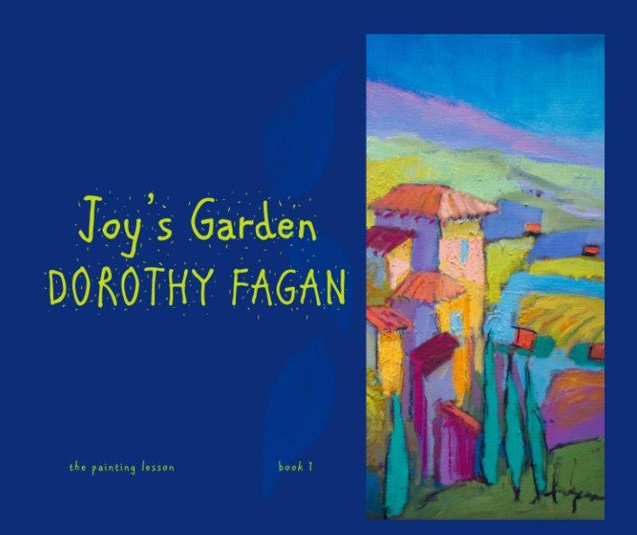 View Joy's Garden by Dorothy Fagan