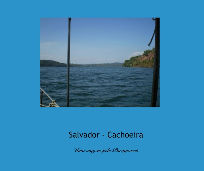 View Salvador - Cachoeira by Ivan Colombo