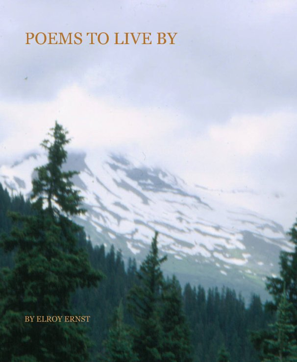 View POEMS TO LIVE BY by ELROY ERNST