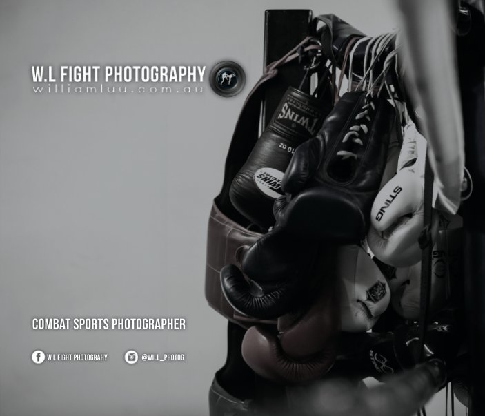 """View W.L Fight Photography: Hard Cover 10"""" x 8"""" 2014 - 2015 by William Luu"""