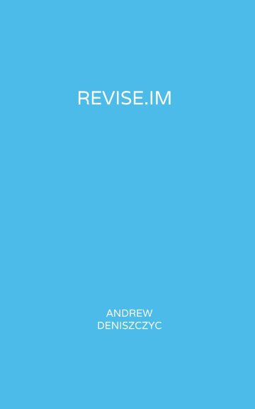 View Revise.im - Chemistry and Physics by Andrew Deniszczyc