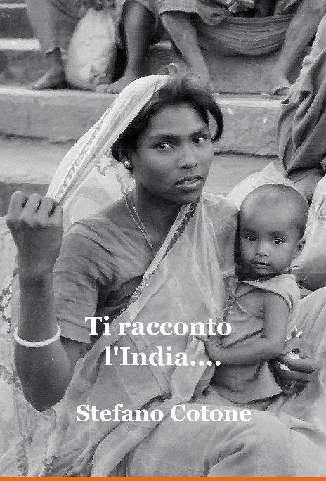 View Ti racconto l'India.... by Stefano Cotone