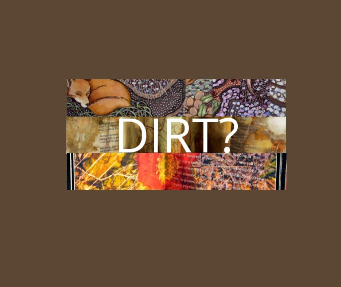 View Dirt? by Lucia Harrison