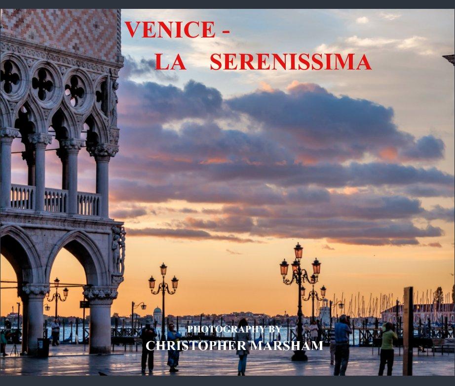 View VENICE LA SERENISSIMA by CHRISTOPHER MARSHAM