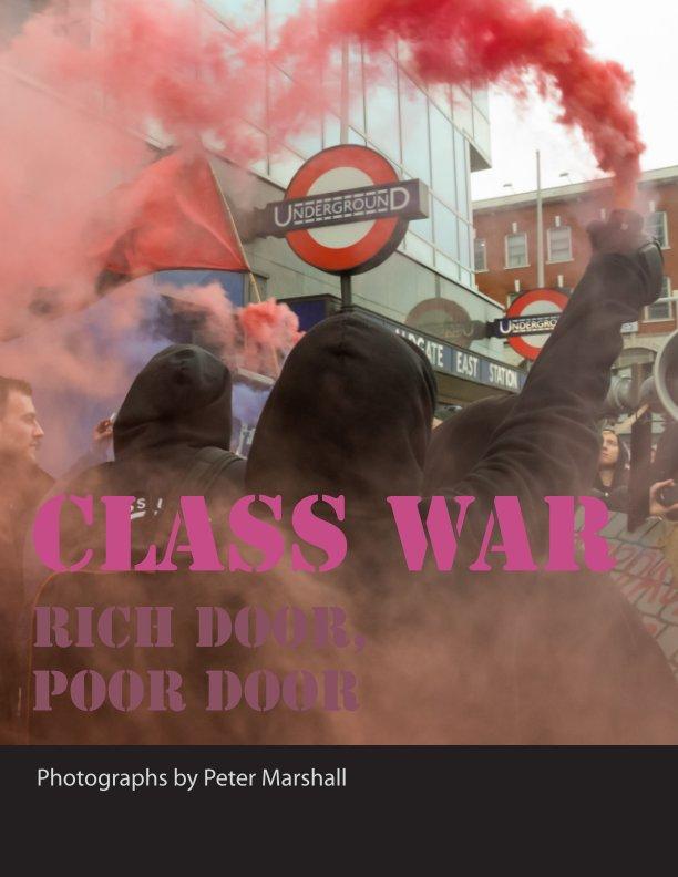 View Class War: Rich Door, Poor Door by Peter Marshall