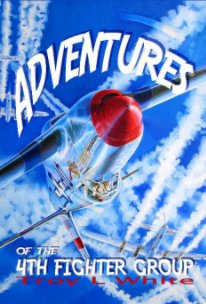 Adventures of the 4th Fighter Group Deluxe Edition - History pocket and trade book
