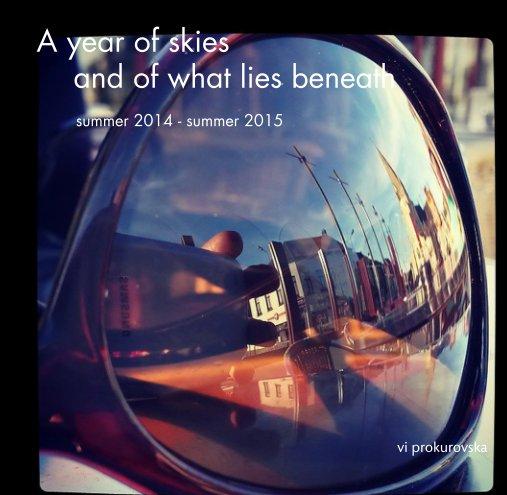 Ver A year of skies and of what lies beneath por vi prokurovska