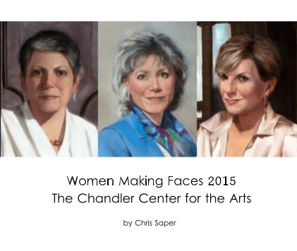 Women Making Faces 2015 The Chandler Center for the Arts - Arts & Photography Books photo book