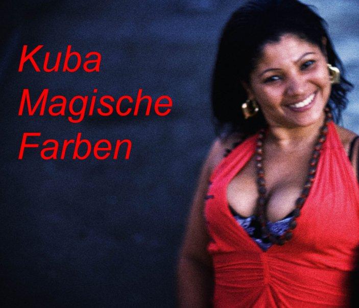 Kuba - Magische Farben nach Udo Pagga anzeigen