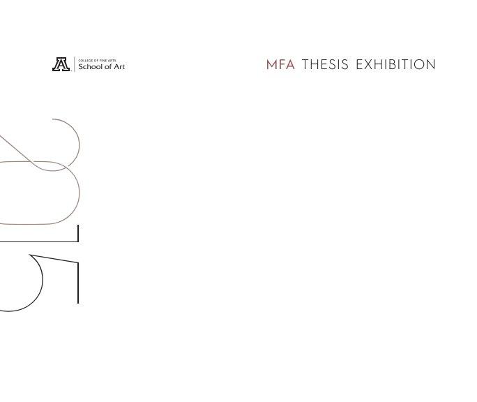 View UA MFA Thesis Catalog 2015 by UA School of Art MFA Students