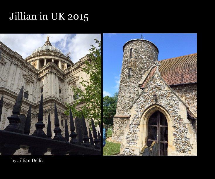 View Jillian in UK 2015 by Jillian Dellit