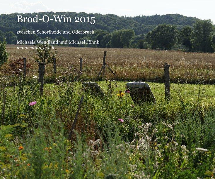 Brod-O-Win 2015 nach Michaela Wendland und Michael Jöhnk anzeigen