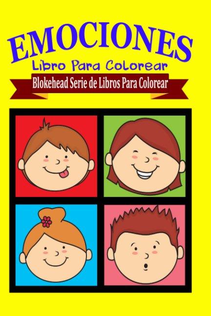 Emociones Libro Para Colorear Von El Blokehead Blurb Bücher